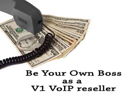 take control of your financial future and become your own boss as a V1 VoIP reseller